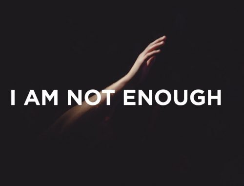 Unworthy – Do I Feel Not Enough?