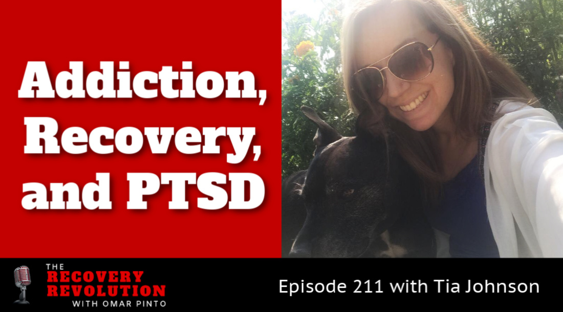 Addiction, Recovery and PTSD with Tia Johnson
