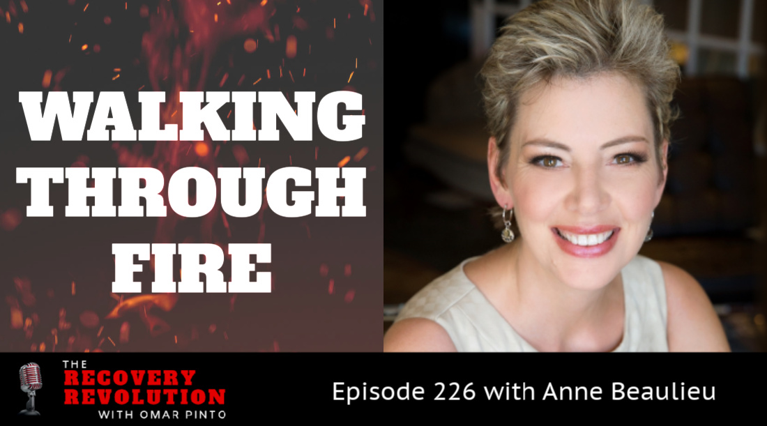 Walking Through Fire with Anne Beaulieu