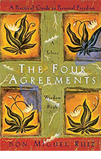 The Four Agreements– Miguel Ruiz