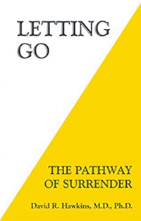 Letting Go: The Pathway of Surrender by Hawkins M.D. Ph.D, David R.
