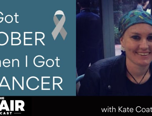 I Got Sober Then I Got Cancer with Kate Coatsworth