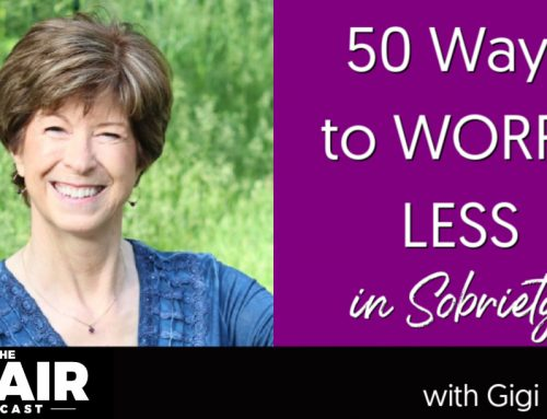 50 Ways to Worry Less in Sobriety with Gigi Langer
