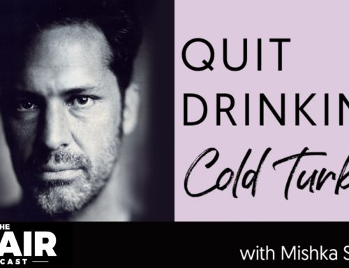 Quit Drinking Cold Turkey with Mishka Shubaly