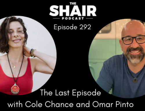 The Final Episode of The SHAIR Podcast with Cole Chance and Omar Pinto